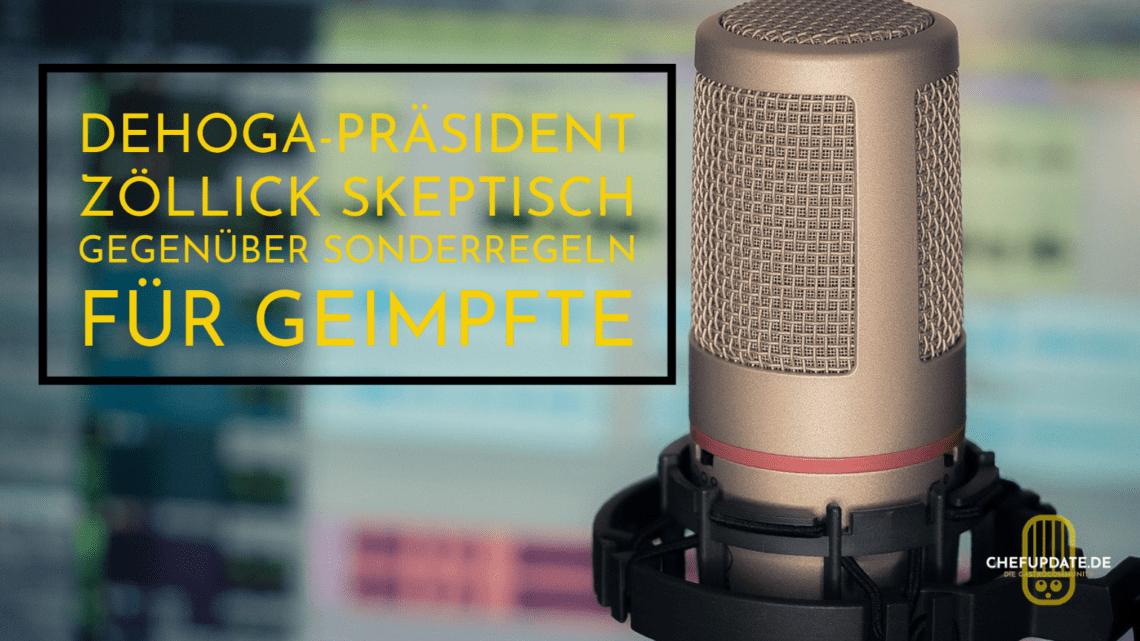 Dehoga-Präsident Zöllick skeptisch gegenüber Sonderregeln für Geimpfte